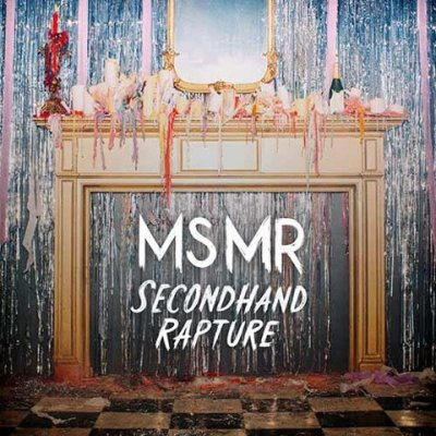 MS MR - Second Hand Rapture (Album Cover)