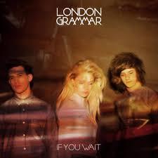 """""""If You Wait"""" (2013): Das Debut-Album der englischen Band """"London Grammar""""."""