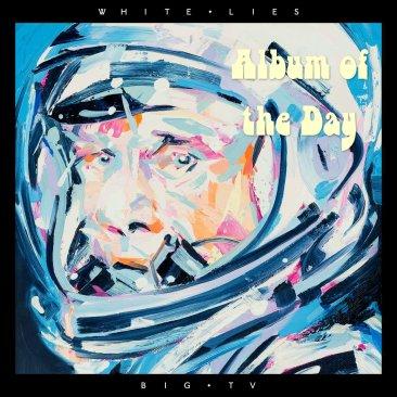 Album of the Day - White Lies mit BIG TV