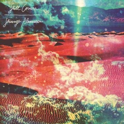 Wunderschön zu ihrer Musik passendes Album-Cover: Still Corners - Strange Pleasures (2013)