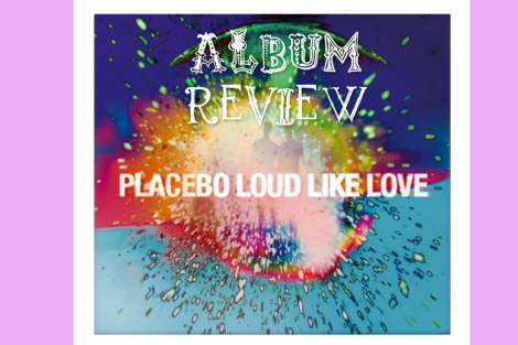 "Das grosse Wavebuzz ""Track by Track""-Review zum neuen Placebo-Album LOUD LIKE LOVE"