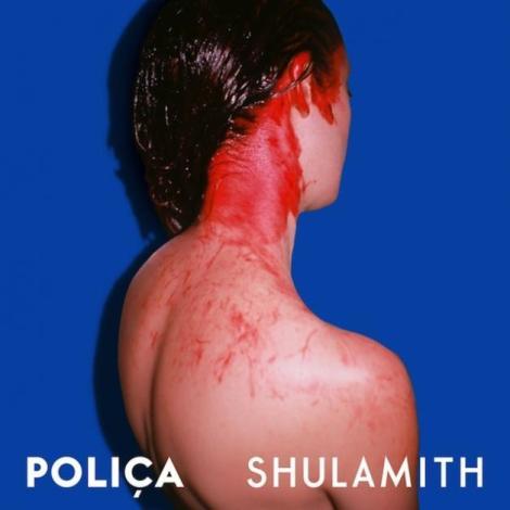 Ein bisschen Blut schadet nie? Poliça - Shulamith