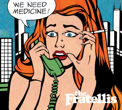 The_Fratellis_We_Need_Medicine
