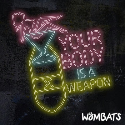 "Neue Single: The Wombats - ""Your Body Is A Weapon"""